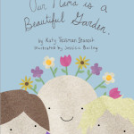 Our Mama Is a Beautiful Garden by Katy Tessman Stanoch